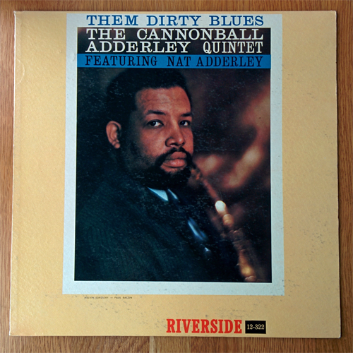 Cannonball Adderley Quintent - Them Dirty Blues